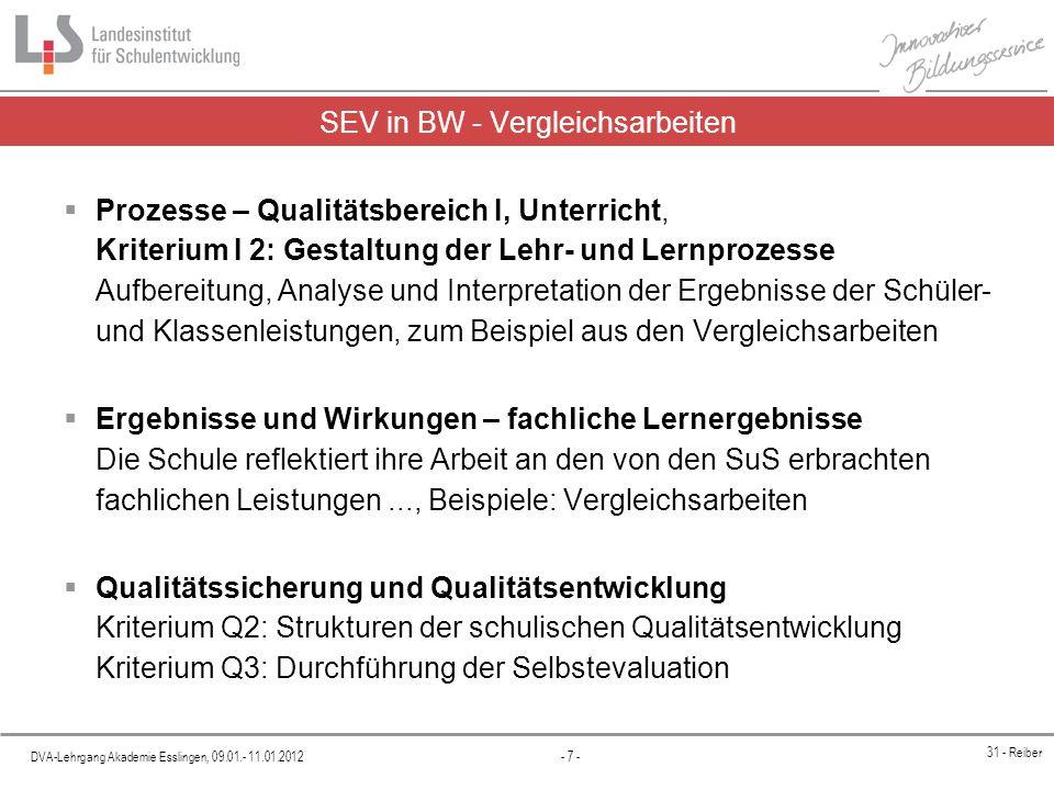 DVA-Lehrgang Akademie Esslingen, 09.01.- 11.01.2012 - 7 - 31 - Reiber SEV in BW - Vergleichsarbeiten Prozesse – Qualitätsbereich I, Unterricht, Kriter