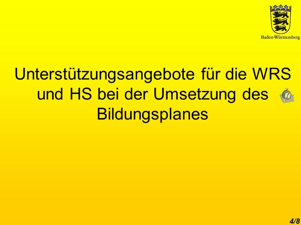 Unterstützungsangebote für die WRS und HS bei der Umsetzung des Bildungsplanes 4/8
