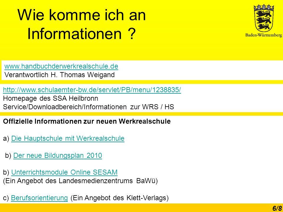 Wie komme ich an Informationen .6/8 www.handbuchderwerkrealschule.de Verantwortlich H.