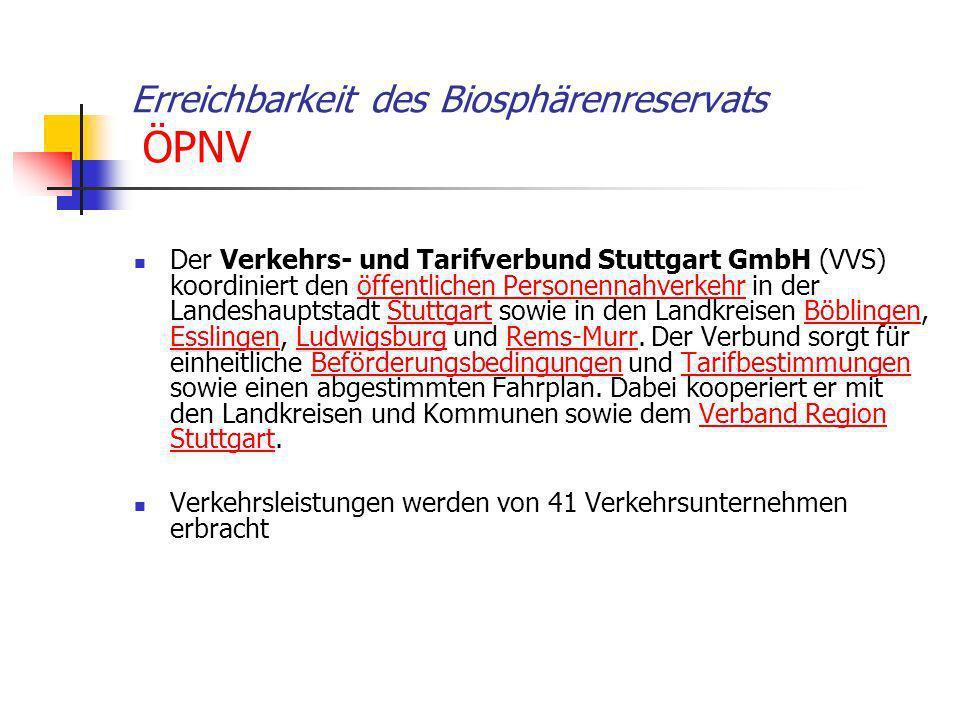 Erreichbarkeit des Biosphärenreservats ÖPNV Der Verkehrs- und Tarifverbund Stuttgart GmbH (VVS) koordiniert den öffentlichen Personennahverkehr in der