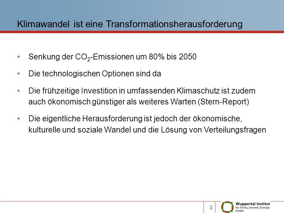 Senkung der CO 2 -Emissionen um 80% bis 2050 Die technologischen Optionen sind da Die frühzeitige Investition in umfassenden Klimaschutz ist zudem auc