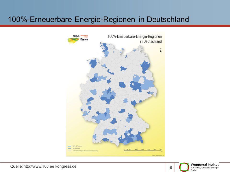 100%-Erneuerbare Energie-Regionen in Deutschland 8 Quelle: http://www.100-ee-kongress.de