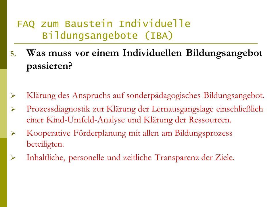 FAQ zum Baustein Individuelle Bildungsangebote (IBA) 5.