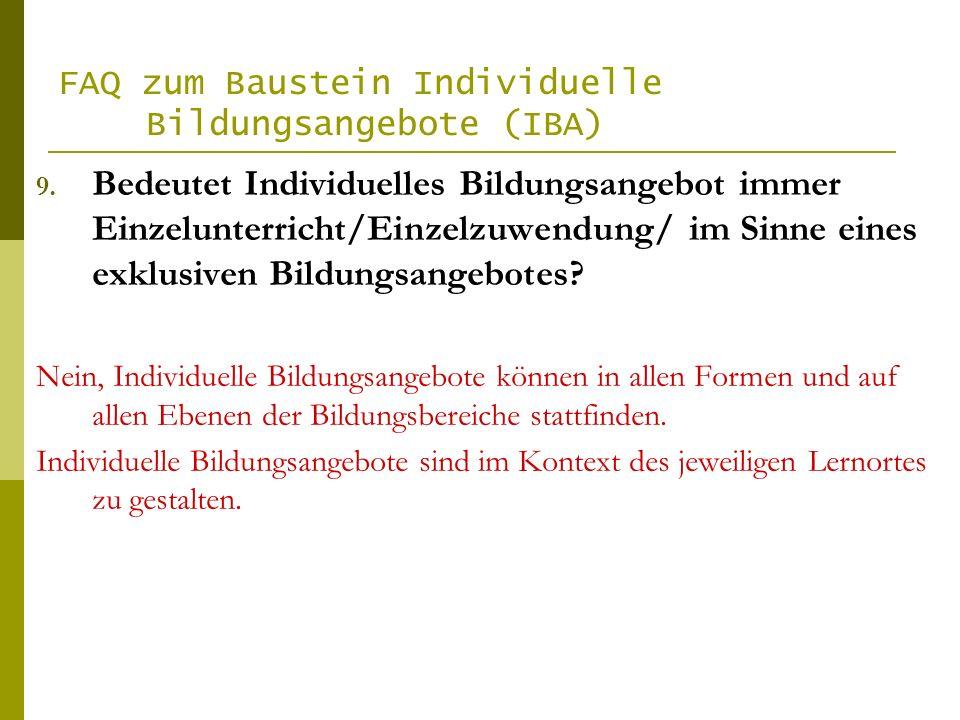 FAQ zum Baustein Individuelle Bildungsangebote (IBA) 9.