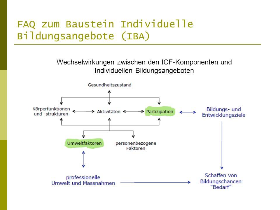 FAQ zum Baustein Individuelle Bildungsangebote (IBA) Wechselwirkungen zwischen den ICF-Komponenten und Individuellen Bildungsangeboten
