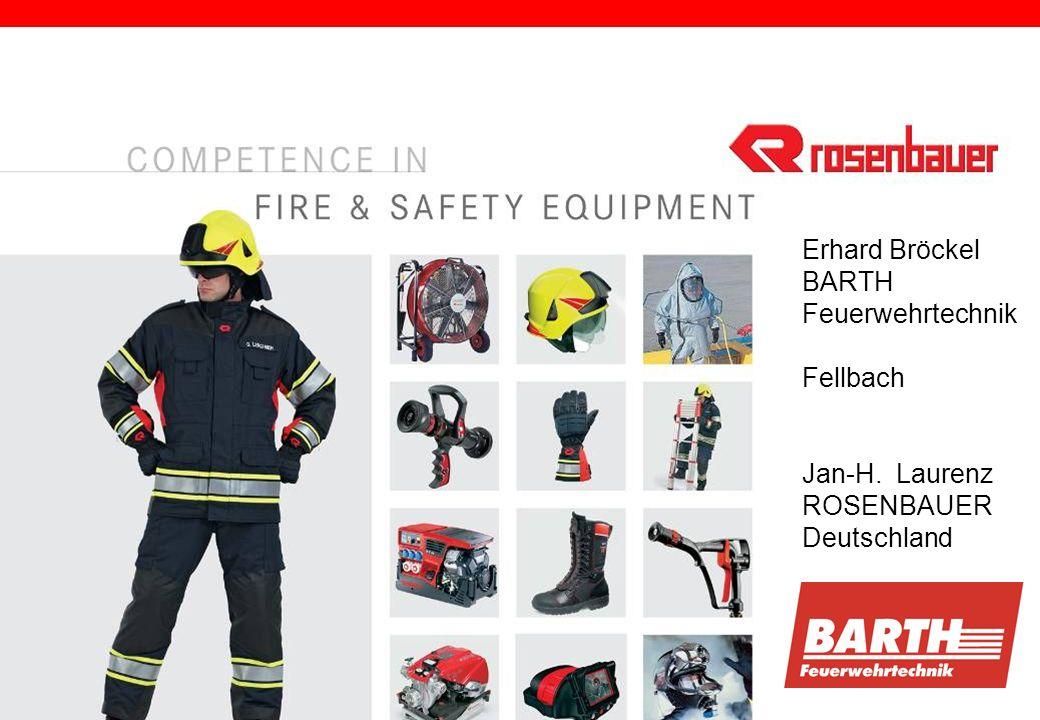 Folie 1 Erhard Bröckel BARTH Feuerwehrtechnik Fellbach Jan-H. Laurenz ROSENBAUER Deutschland