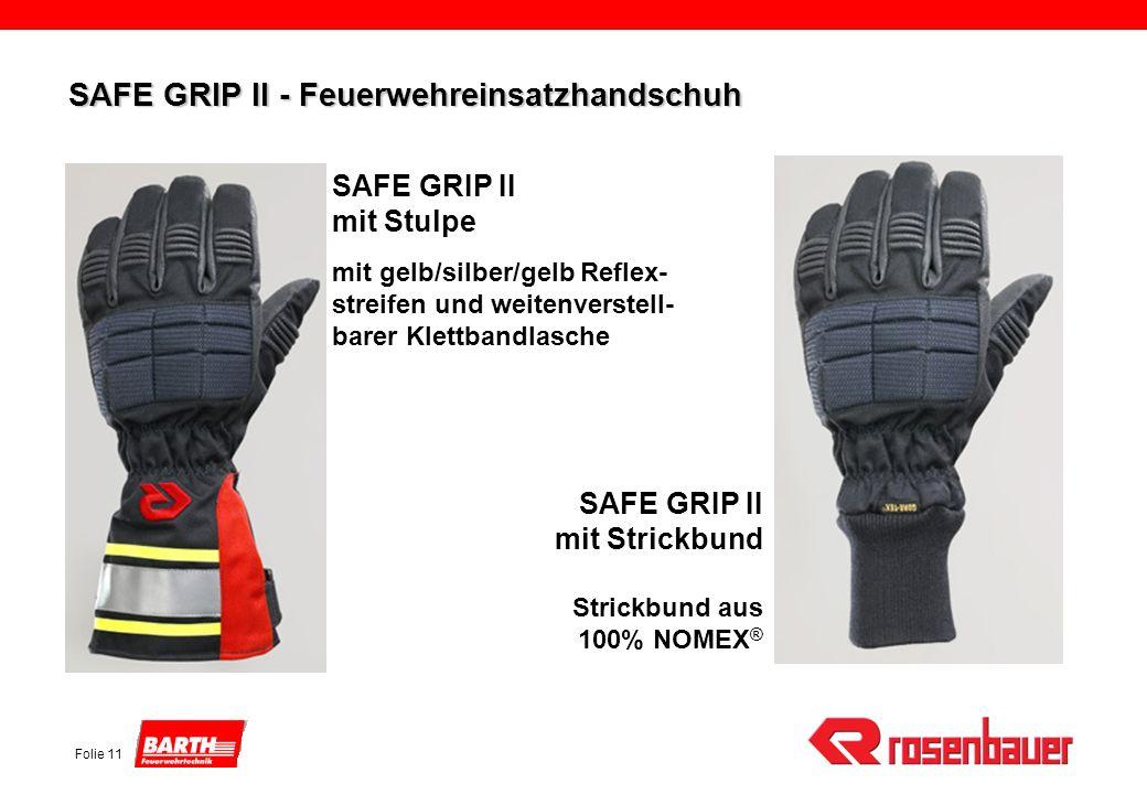 Folie 11 SAFE GRIP II - Feuerwehreinsatzhandschuh SAFE GRIP II mit Stulpe mit gelb/silber/gelb Reflex- streifen und weitenverstell- barer Klettbandlas