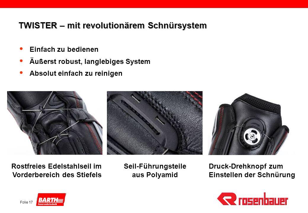 Folie 17 TWISTER – mit revolutionärem Schnürsystem Rostfreies Edelstahlseil im Vorderbereich des Stiefels Seil-Führungsteile aus Polyamid Druck-Drehkn