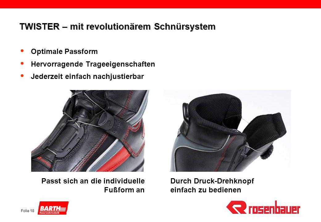 Folie 18 TWISTER – mit revolutionärem Schnürsystem Durch Druck-Drehknopf einfach zu bedienen Passt sich an die individuelle Fußform an Optimale Passfo