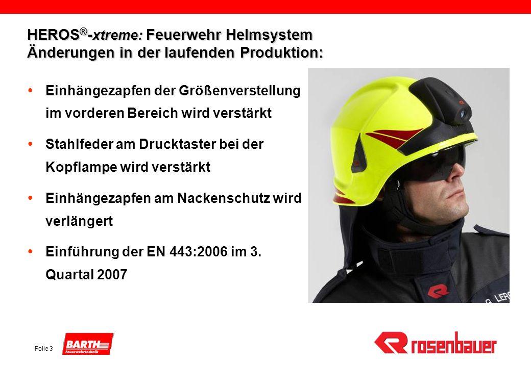 Folie 3 HEROS ® - xtreme: Feuerwehr Helmsystem Änderungen in der laufenden Produktion: Einhängezapfen der Größenverstellung im vorderen Bereich wird v
