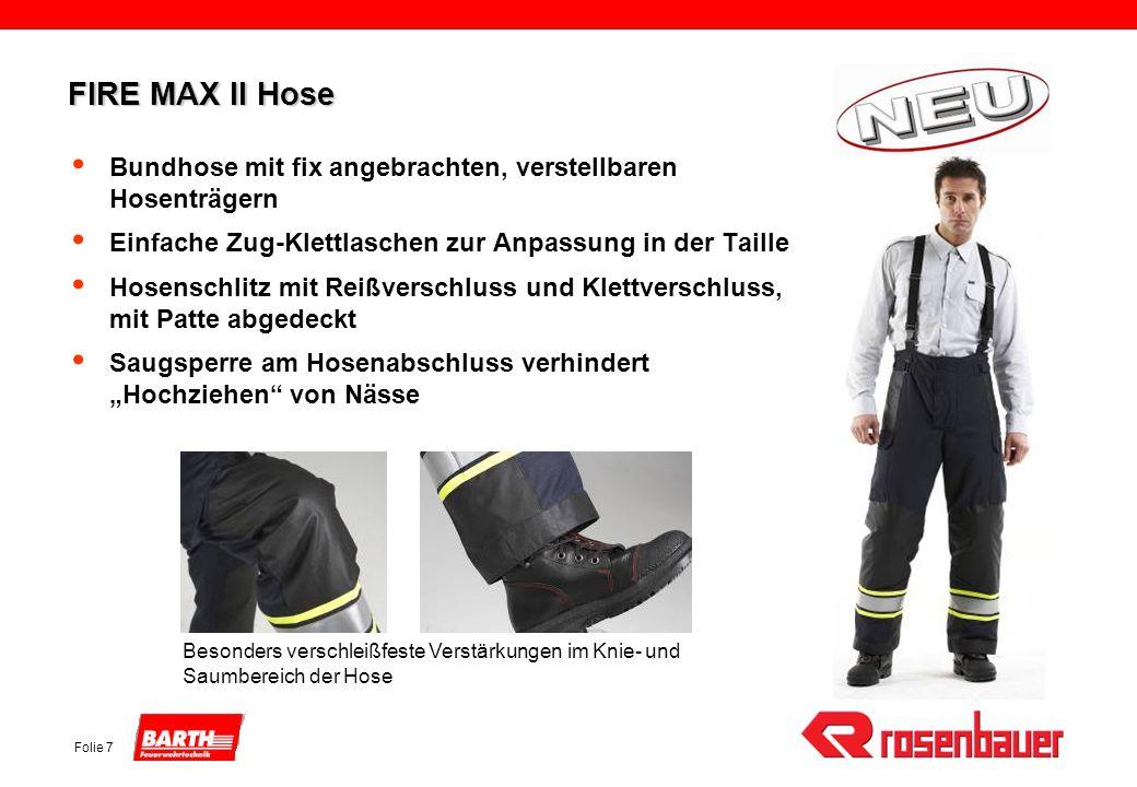 Folie 7 FIRE MAX II Hose Bundhose mit fix angebrachten, verstellbaren Hosenträgern Einfache Zug-Klettlaschen zur Anpassung in der Taille Hosenschlitz