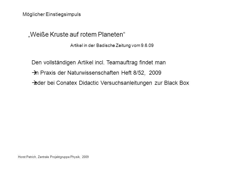 Horst Petrich, Zentrale Projektgruppe Physik, 2009 Möglicher Einstiegsimpuls Weiße Kruste auf rotem Planeten Artikel in der Badische Zeitung vom 9.6.0