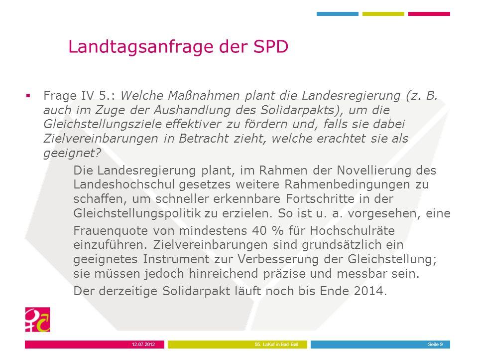 12.07.201255. LaKof in Bad BollSeite 9 Landtagsanfrage der SPD Frage IV 5.: Welche Maßnahmen plant die Landesregierung (z. B. auch im Zuge der Aushand