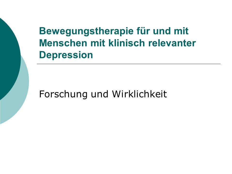 Bewegungstherapie für und mit Menschen mit klinisch relevanter Depression Forschung und Wirklichkeit