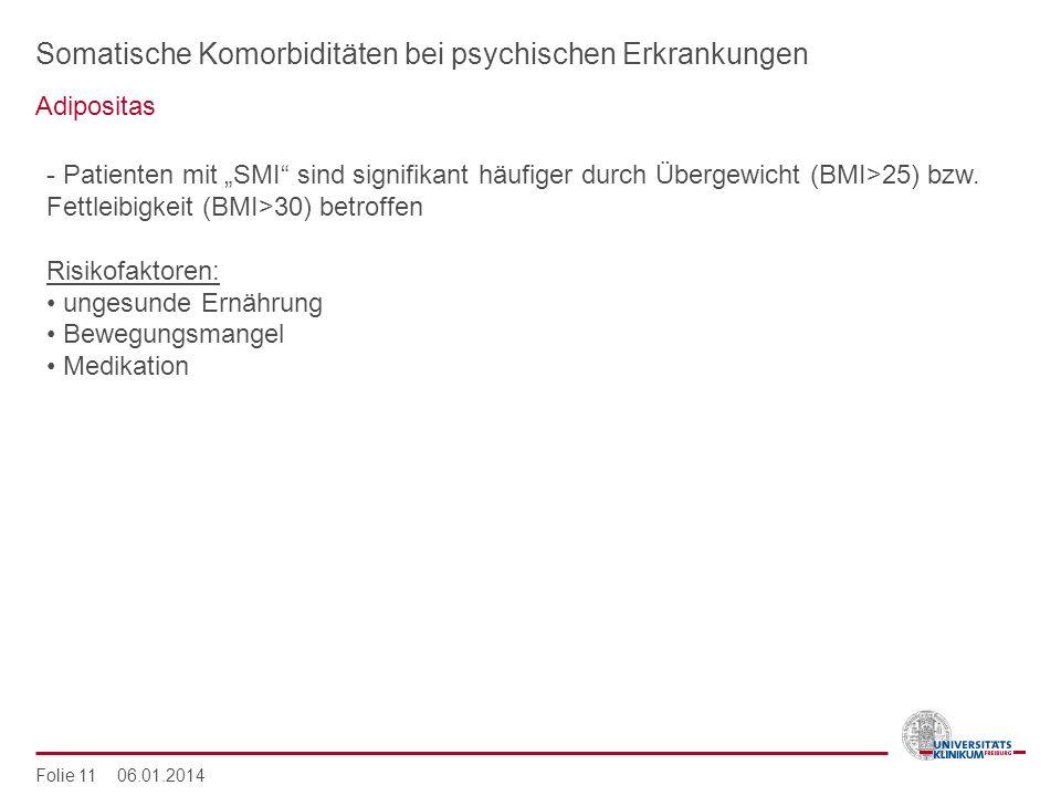 Somatische Komorbiditäten bei psychischen Erkrankungen Adipositas Folie 11 06.01.2014 - Patienten mit SMI sind signifikant häufiger durch Übergewicht