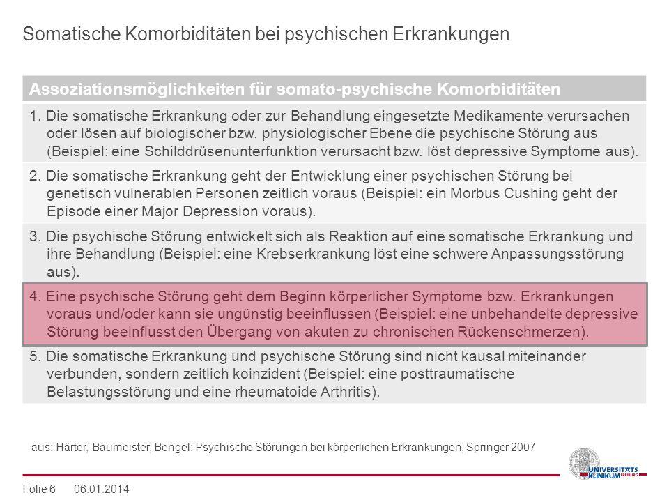 Somatische Komorbiditäten bei psychischen Erkrankungen Assoziationsmöglichkeiten für somato-psychische Komorbiditäten 1. Die somatische Erkrankung ode