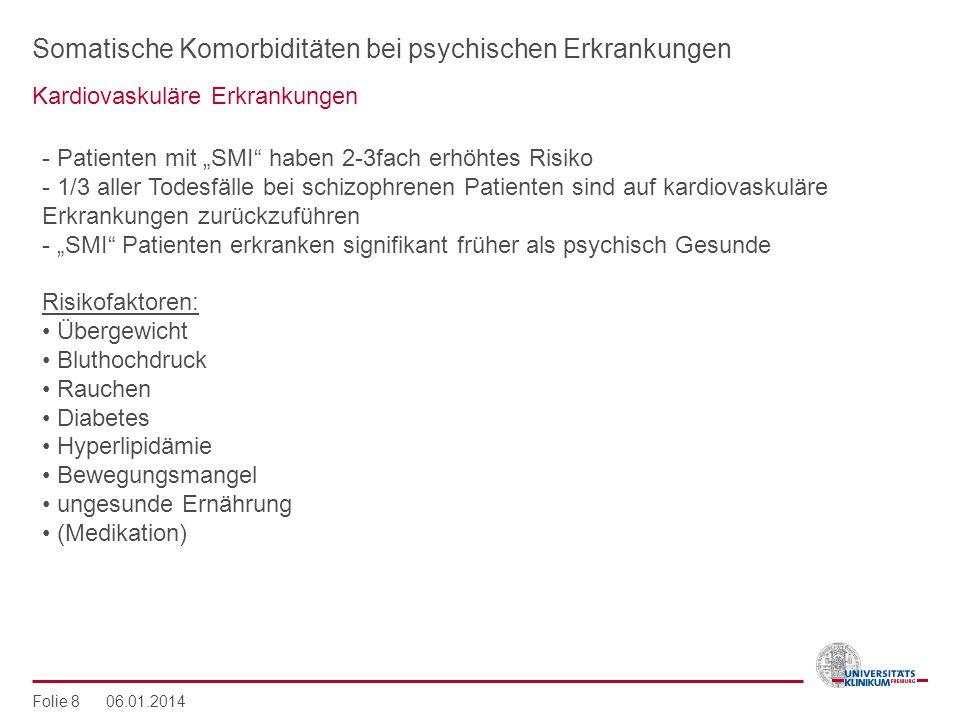 Somatische Komorbiditäten bei psychischen Erkrankungen Kardiovaskuläre Erkrankungen Folie 8 06.01.2014 - Patienten mit SMI haben 2-3fach erhöhtes Risi