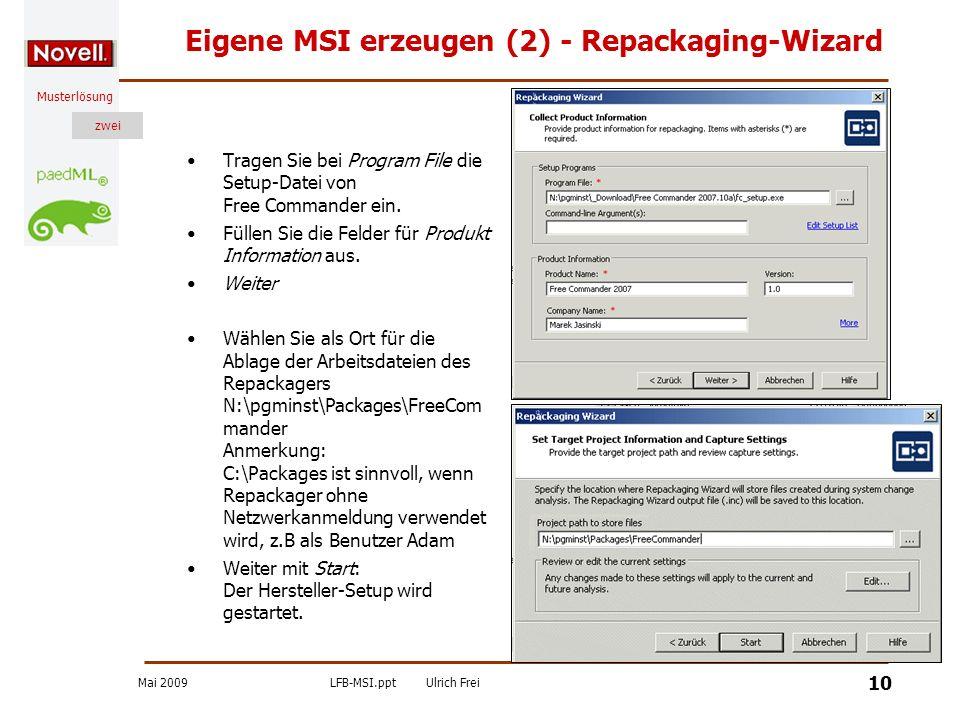 Mai 2009LFB-MSI.pptUlrich Frei zwei Musterlösung zwei 10 Eigene MSI erzeugen (2) - Repackaging-Wizard Tragen Sie bei Program File die Setup-Datei von