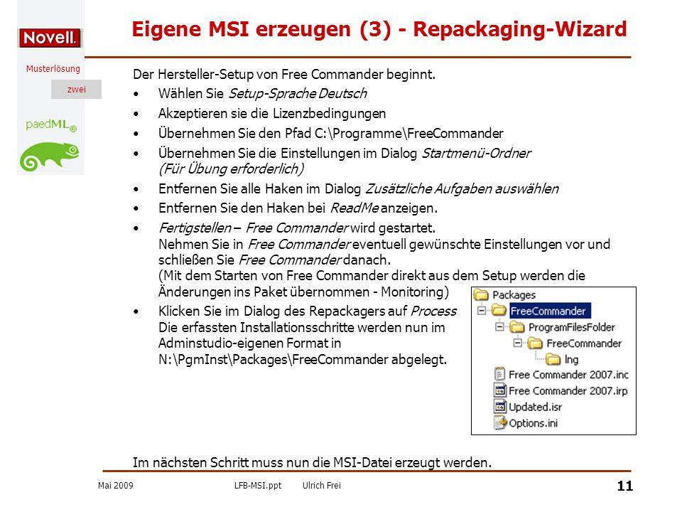 Mai 2009LFB-MSI.pptUlrich Frei zwei Musterlösung zwei 11 Eigene MSI erzeugen (3) - Repackaging-Wizard Der Hersteller-Setup von Free Commander beginnt.