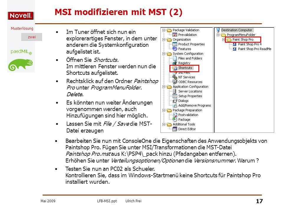 Mai 2009LFB-MSI.pptUlrich Frei zwei Musterlösung zwei 17 MSI modifizieren mit MST (2) Im Tuner öffnet sich nun ein explorerartiges Fenster, in dem unt