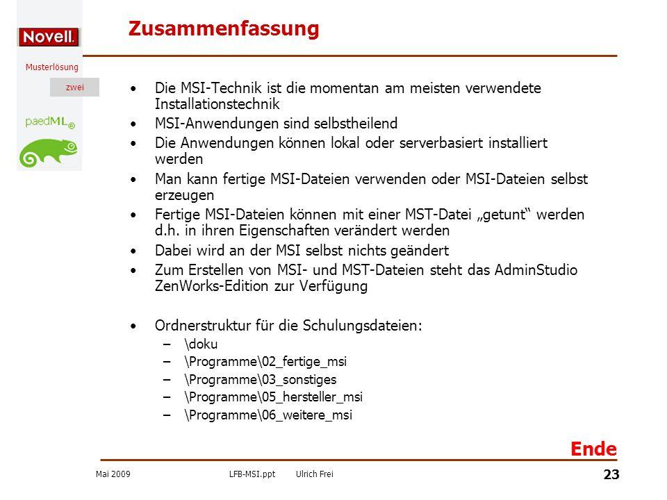 Mai 2009LFB-MSI.pptUlrich Frei zwei Musterlösung zwei 23 Zusammenfassung Die MSI-Technik ist die momentan am meisten verwendete Installationstechnik M