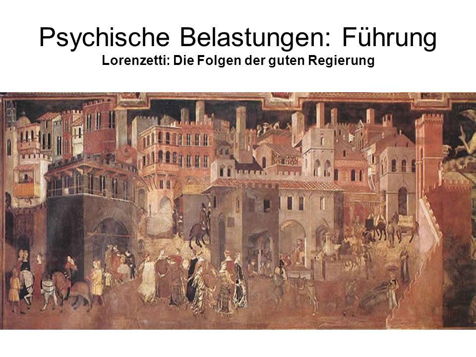 Psychische Belastungen: Führung Lorenzetti: Die Folgen der guten Regierung