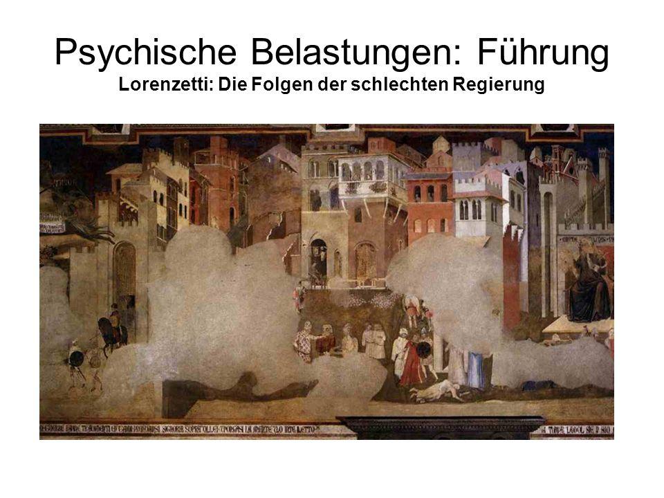 Psychische Belastungen: Führung Lorenzetti: Die Folgen der schlechten Regierung