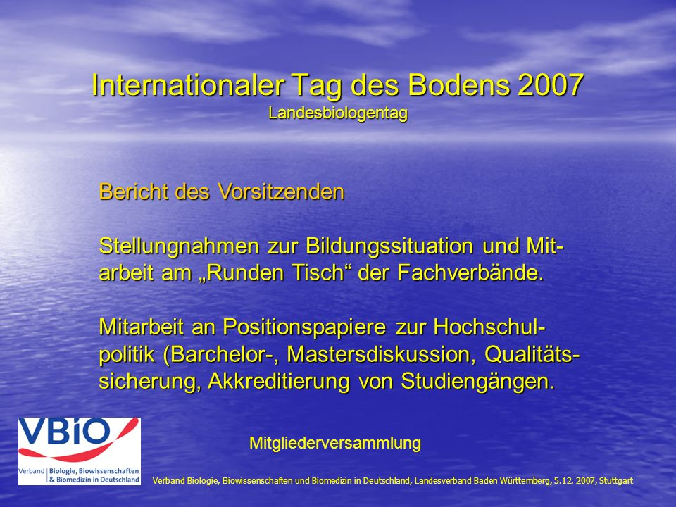 Internationaler Tag des Bodens 2007 Landesbiologentag Verband Biologie, Biowissenschaften und Biomedizin in Deutschland, Landesverband Baden Württemberg, 5.12.