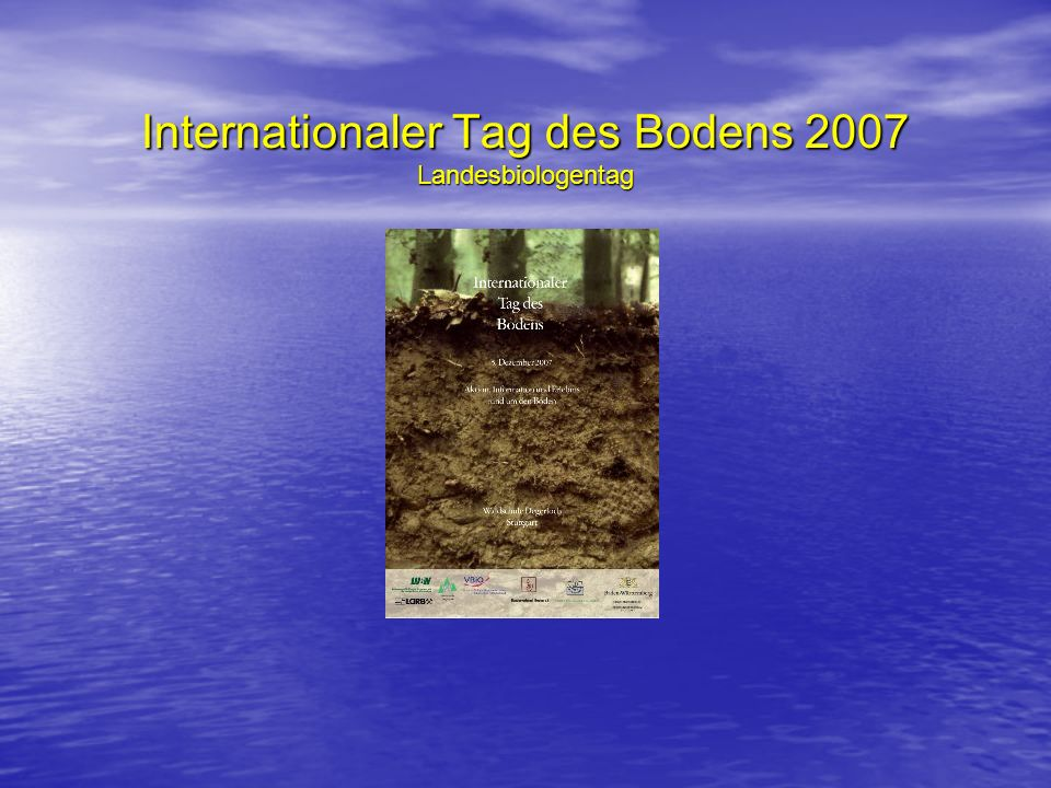 Internationaler Tag des Bodens 2007 Landesbiologentag