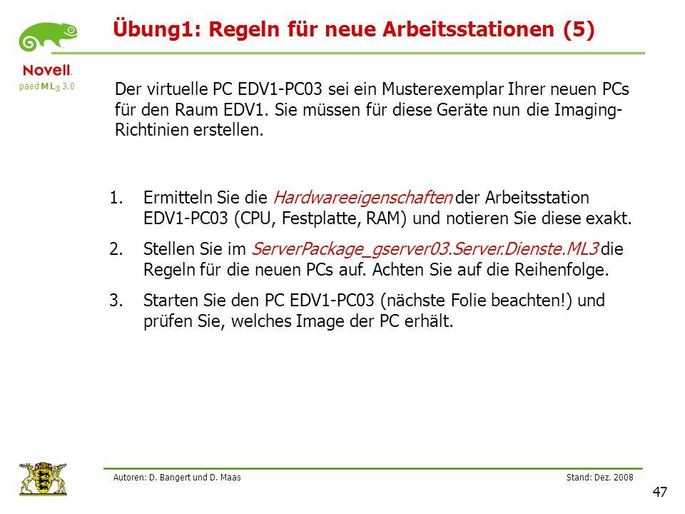 paed M L ® 3.0 Stand: Dez.2008 47 Autoren: D. Bangert und D.