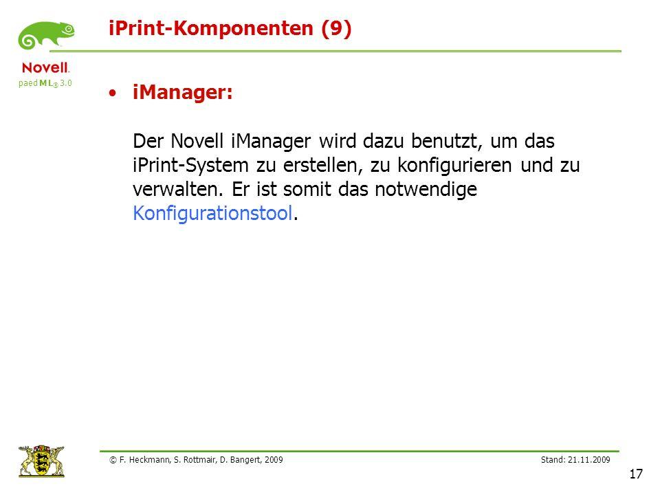 paed M L ® 3.0 Stand: 21.11.2009 17 © F. Heckmann, S. Rottmair, D. Bangert, 2009 iPrint-Komponenten (9) iManager: Der Novell iManager wird dazu benutz