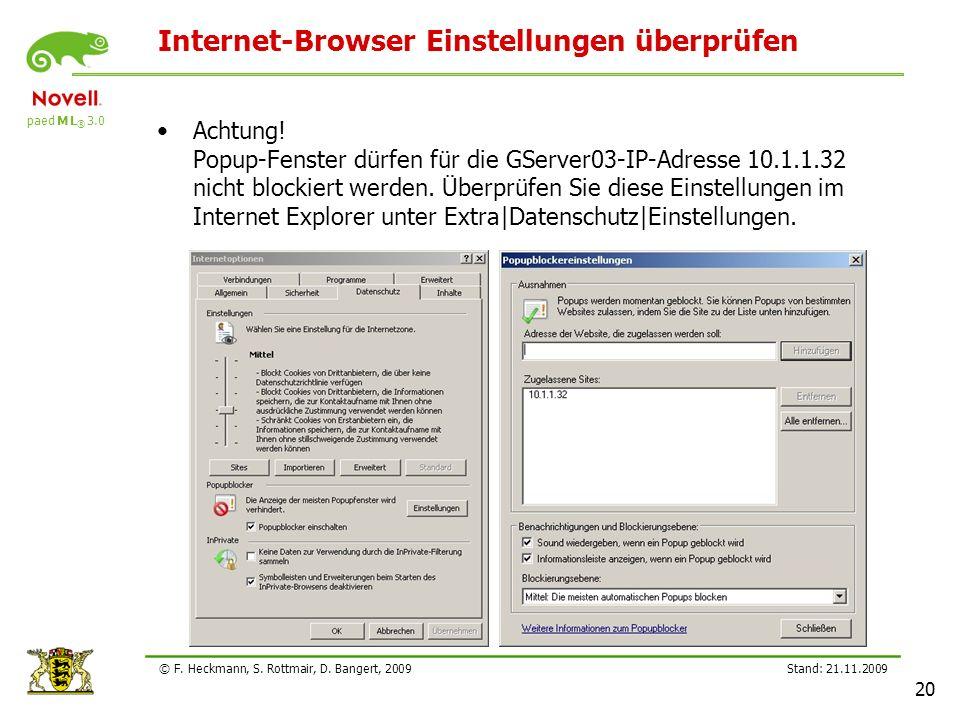paed M L ® 3.0 Stand: 21.11.2009 20 © F. Heckmann, S. Rottmair, D. Bangert, 2009 Internet-Browser Einstellungen überprüfen Achtung! Popup-Fenster dürf
