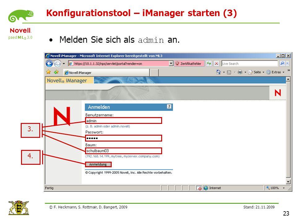 paed M L ® 3.0 Stand: 21.11.2009 23 © F. Heckmann, S. Rottmair, D. Bangert, 2009 Konfigurationstool – iManager starten (3) Melden Sie sich als admin a