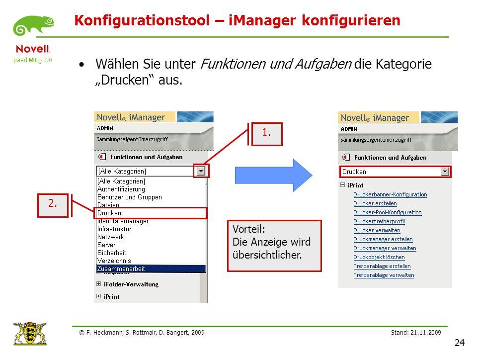 paed M L ® 3.0 Stand: 21.11.2009 24 © F. Heckmann, S. Rottmair, D. Bangert, 2009 Konfigurationstool – iManager konfigurieren Wählen Sie unter Funktion