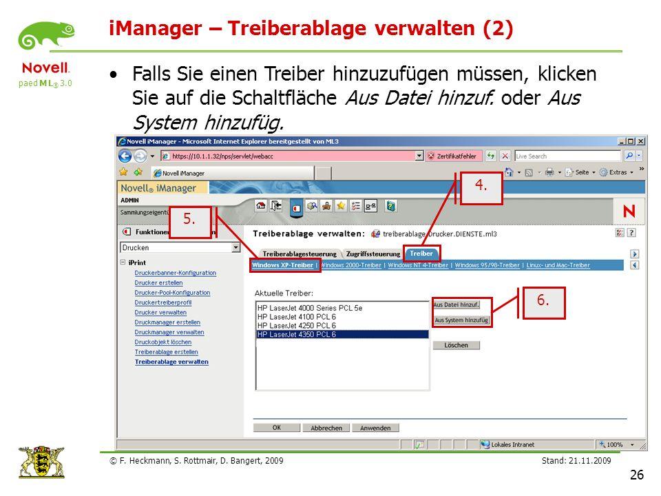 paed M L ® 3.0 Stand: 21.11.2009 26 © F. Heckmann, S. Rottmair, D. Bangert, 2009 iManager – Treiberablage verwalten (2) 4. 5. 6. Falls Sie einen Treib