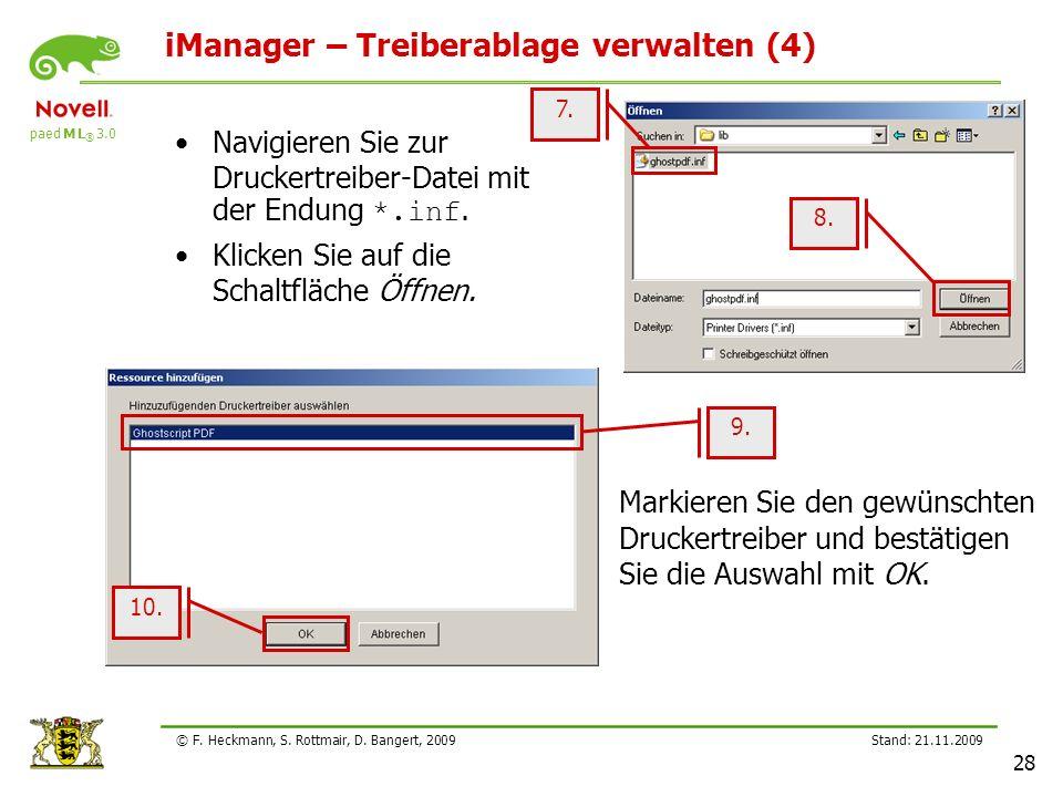 paed M L ® 3.0 Stand: 21.11.2009 28 © F. Heckmann, S. Rottmair, D. Bangert, 2009 iManager – Treiberablage verwalten (4) Navigieren Sie zur Druckertrei