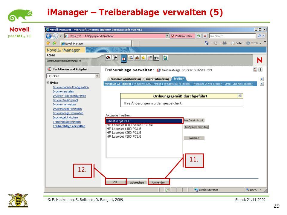 paed M L ® 3.0 Stand: 21.11.2009 29 © F. Heckmann, S. Rottmair, D. Bangert, 2009 iManager – Treiberablage verwalten (5) 11. 12.