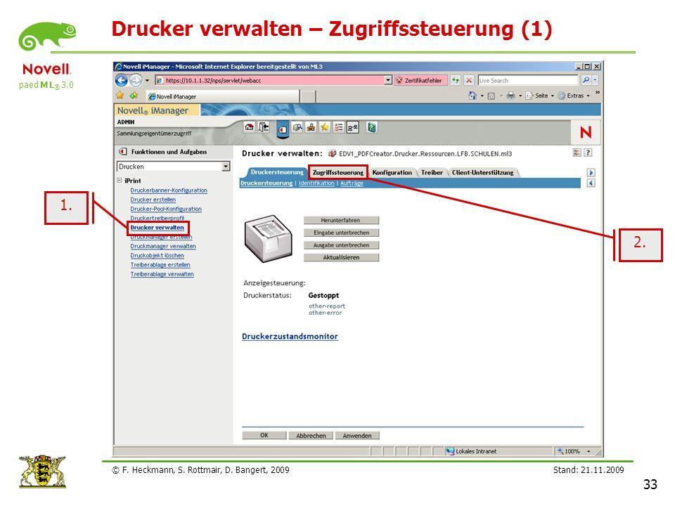 paed M L ® 3.0 Stand: 21.11.2009 33 © F. Heckmann, S. Rottmair, D. Bangert, 2009 Drucker verwalten – Zugriffssteuerung (1) 1. 2.