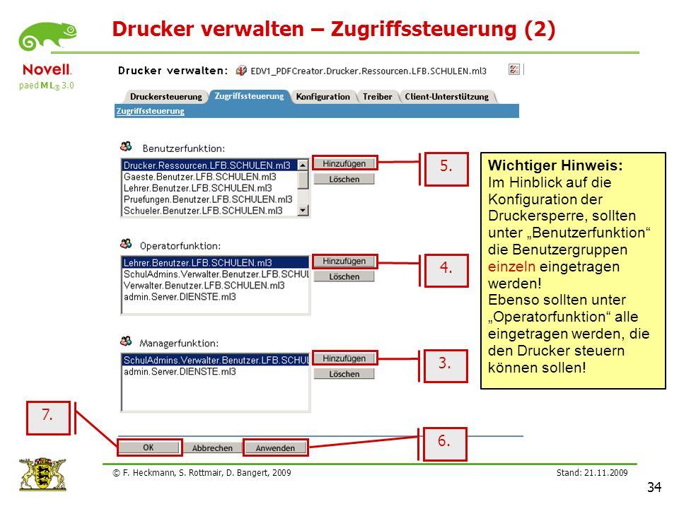 paed M L ® 3.0 Stand: 21.11.2009 34 © F. Heckmann, S. Rottmair, D. Bangert, 2009 Drucker verwalten – Zugriffssteuerung (2) 5. 4. 3. 6. 7. Wichtiger Hi