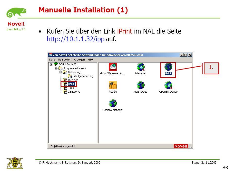 paed M L ® 3.0 Stand: 21.11.2009 43 © F. Heckmann, S. Rottmair, D. Bangert, 2009 Manuelle Installation (1) 1. Rufen Sie über den Link iPrint im NAL di