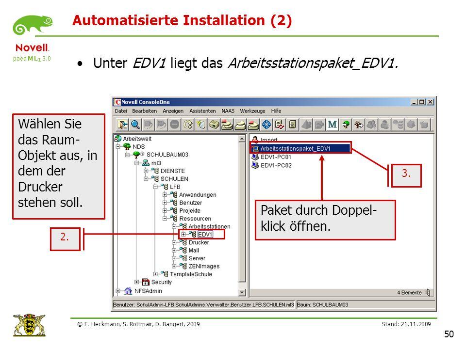 paed M L ® 3.0 Stand: 21.11.2009 50 © F. Heckmann, S. Rottmair, D. Bangert, 2009 Automatisierte Installation (2) Unter EDV1 liegt das Arbeitsstationsp
