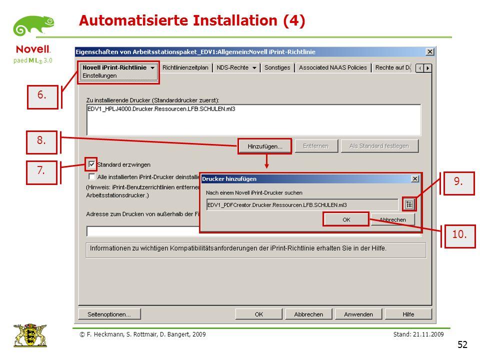 paed M L ® 3.0 Stand: 21.11.2009 52 © F. Heckmann, S. Rottmair, D. Bangert, 2009 Automatisierte Installation (4) 6. 8. 9. 10. 7.