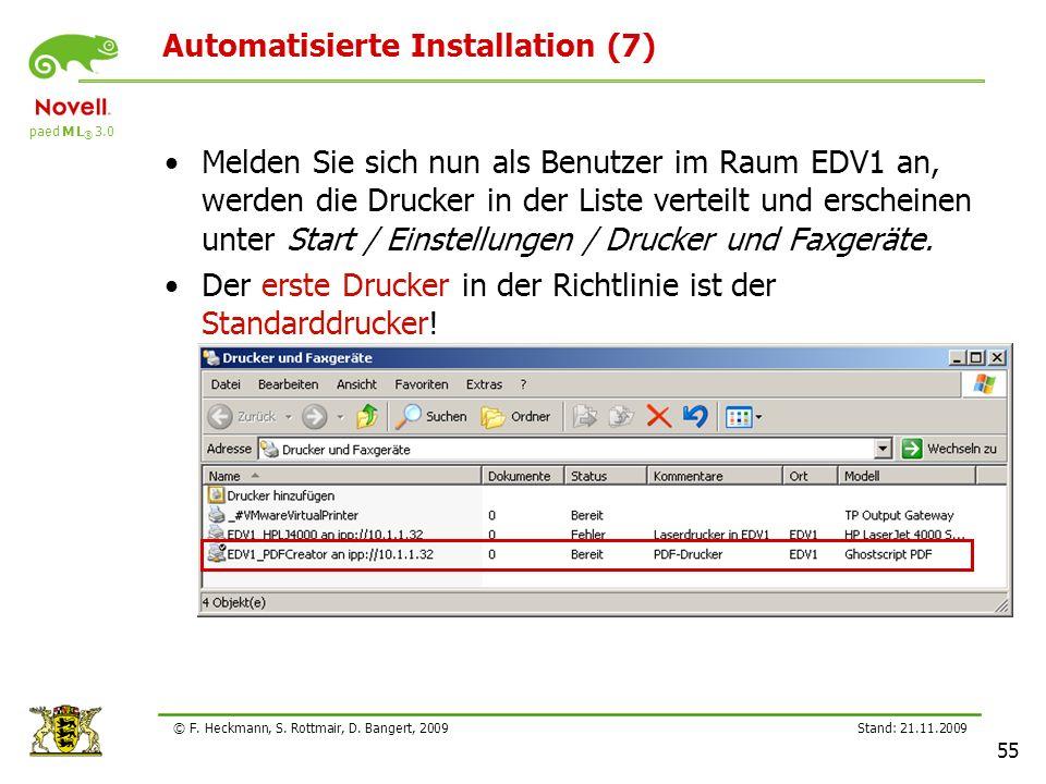 paed M L ® 3.0 Stand: 21.11.2009 55 © F. Heckmann, S. Rottmair, D. Bangert, 2009 Automatisierte Installation (7) Melden Sie sich nun als Benutzer im R