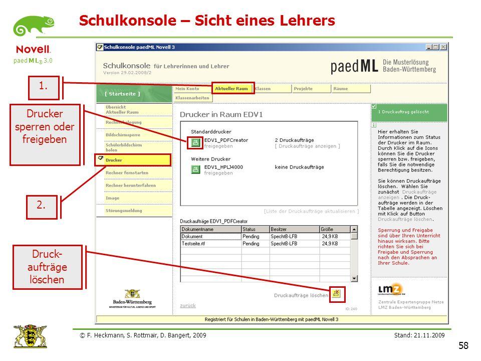 paed M L ® 3.0 Stand: 21.11.2009 58 © F. Heckmann, S. Rottmair, D. Bangert, 2009 Schulkonsole – Sicht eines Lehrers Druck- aufträge löschen Drucker sp