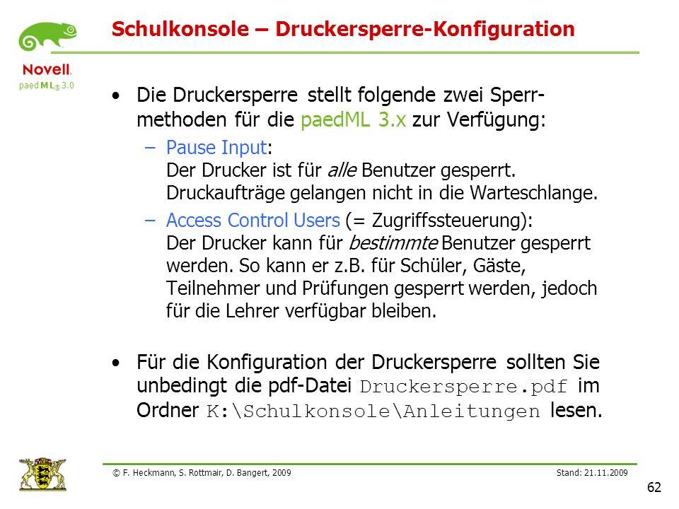 paed M L ® 3.0 Stand: 21.11.2009 62 © F. Heckmann, S. Rottmair, D. Bangert, 2009 Schulkonsole – Druckersperre-Konfiguration Die Druckersperre stellt f