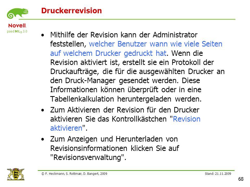 paed M L ® 3.0 Stand: 21.11.2009 68 © F. Heckmann, S. Rottmair, D. Bangert, 2009 Druckerrevision Mithilfe der Revision kann der Administrator feststel