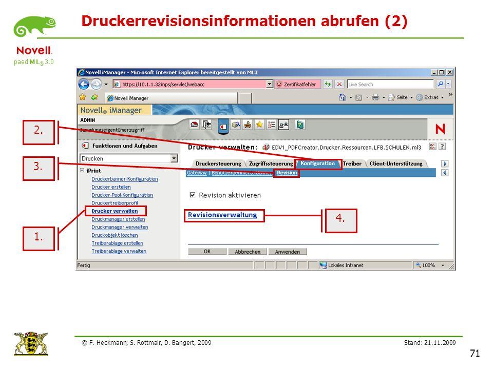paed M L ® 3.0 Stand: 21.11.2009 71 © F. Heckmann, S. Rottmair, D. Bangert, 2009 Druckerrevisionsinformationen abrufen (2) 1. 3. 2. 4.