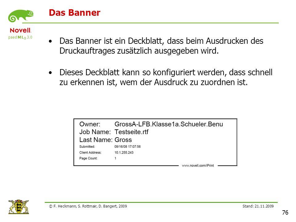 paed M L ® 3.0 Stand: 21.11.2009 76 © F. Heckmann, S. Rottmair, D. Bangert, 2009 Das Banner Das Banner ist ein Deckblatt, dass beim Ausdrucken des Dru
