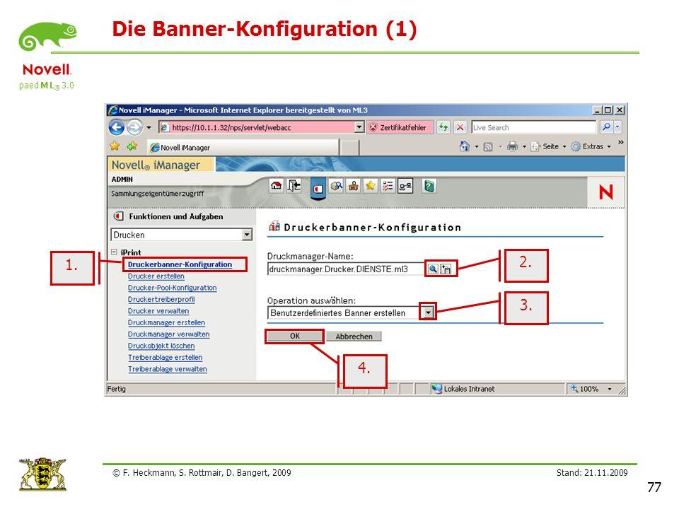 paed M L ® 3.0 Stand: 21.11.2009 77 © F. Heckmann, S. Rottmair, D. Bangert, 2009 Die Banner-Konfiguration (1) 1. 2. 3. 4.