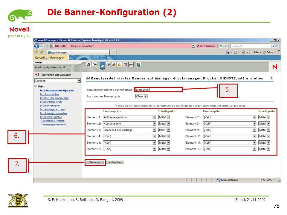 paed M L ® 3.0 Stand: 21.11.2009 78 © F. Heckmann, S. Rottmair, D. Bangert, 2009 Die Banner-Konfiguration (2) 5. 7. 6.